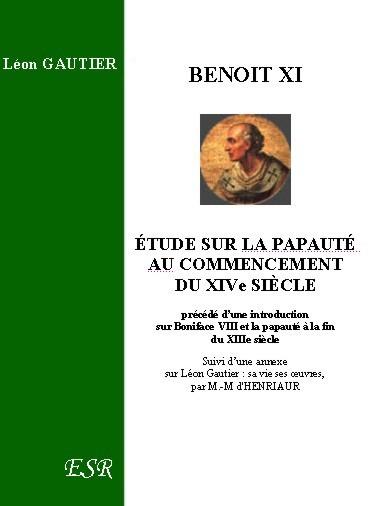 BENOIT XI, ÉTUDE SUR LA PAPAUTÉ AU COMMENCEMENT DU XIVe SIÈCLE