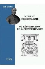 MORT AU CLERICALISME OU RÉSURRECTION DU SACRIFICE HUMAIN