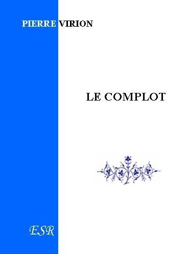 LE COMPLOT, LES FORCES OCCULTES