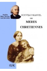 NOUVEAU MANUEL DES MERES CHRETIENNES