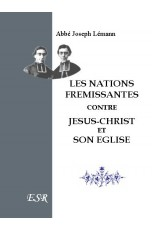 LES NATIONS FREMISSANTES CONTRE JESUS-CHRIST ET SON EGLISE