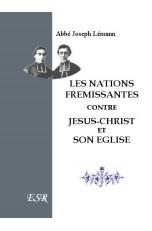 LES NATIONS FREMISSANTES CONTRE JESUS-CHRIST ET SON EGLISE