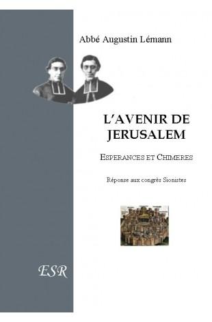 L'AVENIR DE JERUSALEM, espérances et chimères