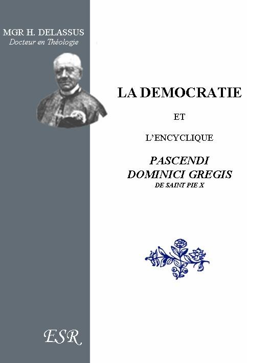 LA DEMOCRATIE ET L'ENCYCLIQUE PASCENDI DOMINICI GREGIS