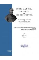 MGR GAUME, SA THESE ET SES DEFENSEURS, les classiques chrétiens et les classique payens dans l'enseignement