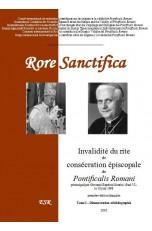 RORE SANCTIFICA, Invalidité du rite de consécration épiscopale de Pontificalis Romani - Partie I : démonstration.