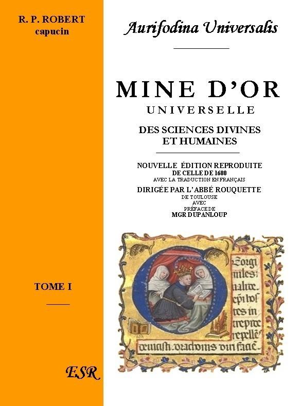 MINE D'OR UNIVERSELLE, des sciences divines et humaines théologiques et philosophiques