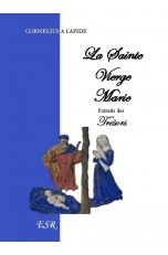 LA SAINTE VIERGE MARIE, Extraits des trésors de Cornelius a Lapide