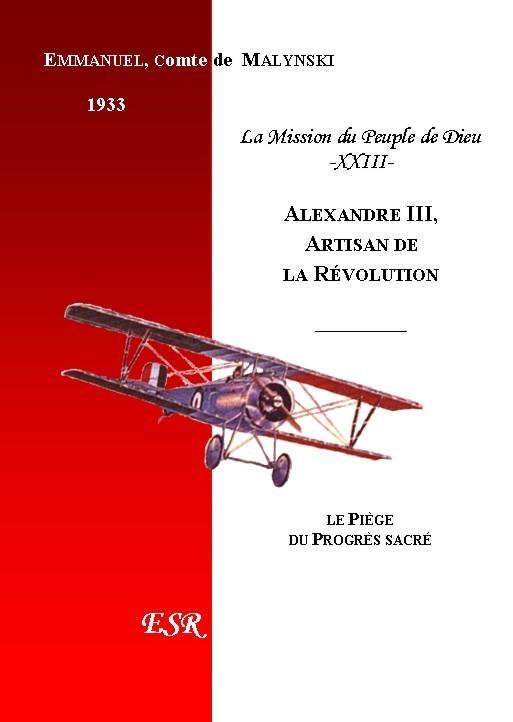 LA MISSION DU PEUPLE DE DIEU, 23ème part. ALEXANDRE III, ARTISAN DE LA RÉVOLUTION.