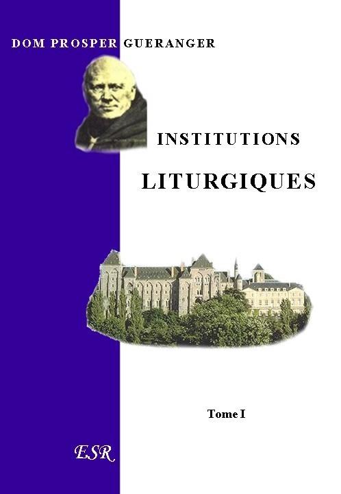 INSTITUTIONS LITURGIQUES