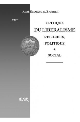 CRITIQUE DU LIBERALISME RELIGIEUX, POLITIQUE & SOCIAL.