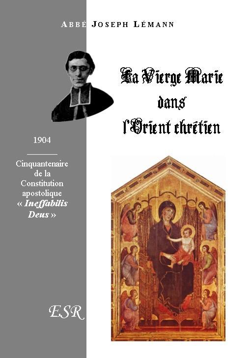 LA VIERGE MARIE DANS L'HISTOIRE DE L'ORIENT CHRETIEN