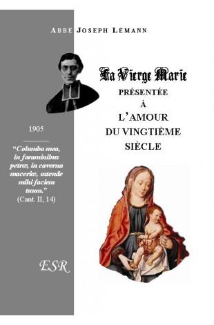 LA VIERGE MARIE, PRESENTEE A L'AMOUR DU XXème SIECLE