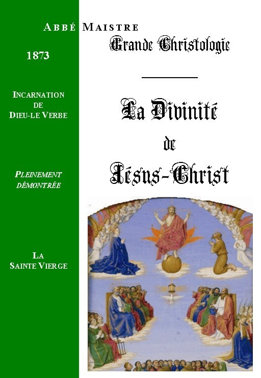 GRANDE CHRISTOLOGIE LA DIVINITÉ DE JÉSUS-CHRIST & INCARNATION DE DIEU-LE-VERBE