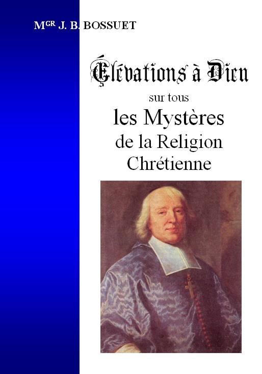 ELEVATIONS A DIEU SUR TOUS LES MYSTERES DE LA RELIGION CHRETIENNE