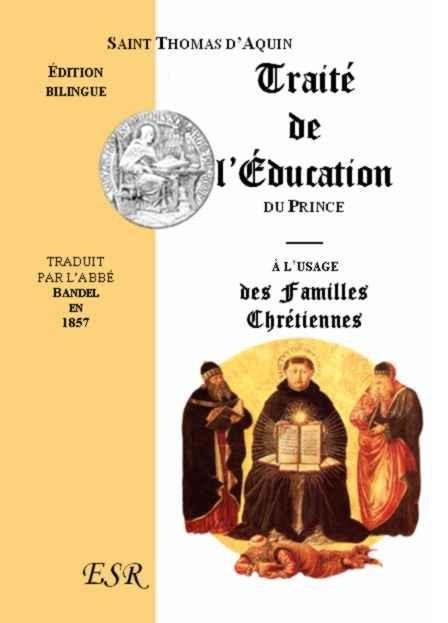 DE L'EDUCATION DES PRINCES A L'USAGE DES FAMILLES CHRETIENNES