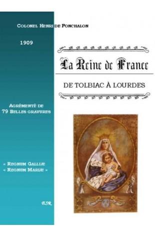 LA REINE DE FRANCE, de Tolbiac à Lourdes