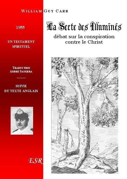 LA SECTE DES ILLUMINES, DEBAT SUR LA CONSPIRATION CONTRE LE CHRIST (Testament intellectuel)