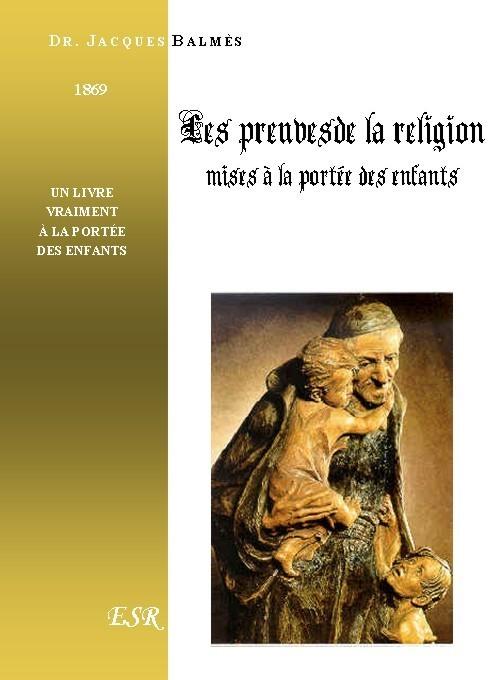 LES PREUVES DE LA RELIGION MISES A LA PORTEE DES ENFANTS