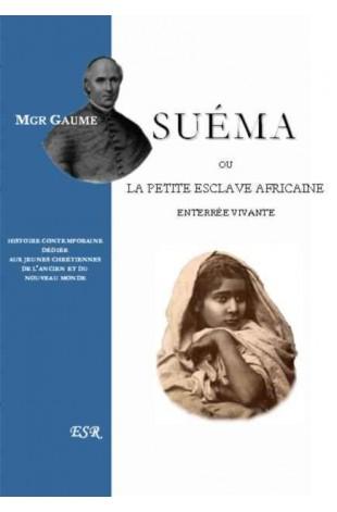SUÉMA OU LA PETITE ESCLAVE AFRICAINE ENTERRÉE VIVANTE