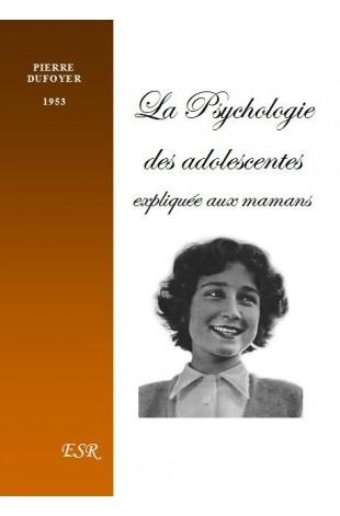 LA PSYCHOLOGIE DES ADOLESCENTES expliquée aux Mamans