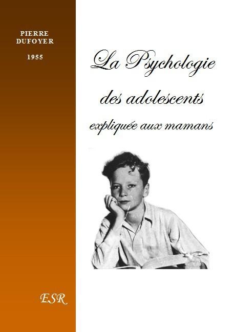 LA PSYCHOLOGIE DES ADOLESCENTS expliquée aux Mamans