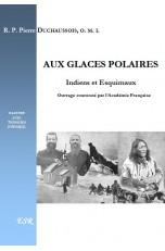 AUX GLACES POLAIRES, Indiens et Esquimaux