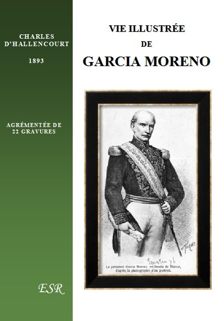VIE ILLUSTRÉE DE GARCIA MORENO