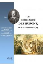 UN MISSIONNAIRE DES HURONS, autobiographie et son complément