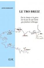 LE TRO BREIZ, Par les champs et les grèves, sur les pas des sept Saints qui fondèrent la Bretagne