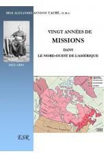 VINGT ANNÉES DE MISSIONS DANS LE NORD-OUEST DE L'AMÉRIQUE