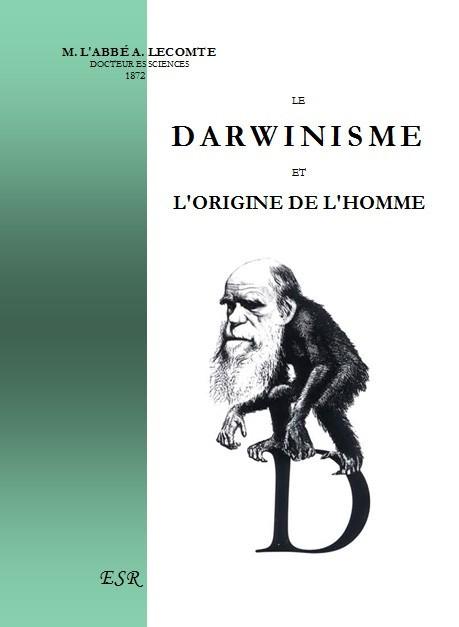 LE DARWINISME ET L'ORIGINE DE L'HOMME