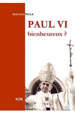 PAUL VI BIENHEUREUX ?
