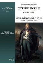 CATHELINEAU, GÉNÉRALISSIME DE LA GRANDE ARMÉE CATHOLIQUE ET ROYALE