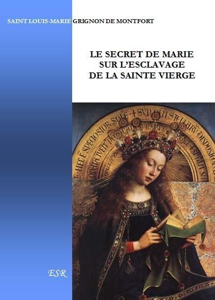 LE SECRET DE MARIE SUR L'ESCLAVAGE DE LA SAINTE VIERGE