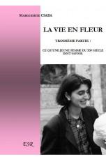 LA VIE EN FLEURS III - CE QU'UNE JEUNE-FEMME DU XXE SIÈCLE DOIT SAVOIR