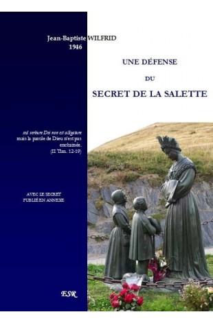 UNE DÉFENSE DU SECRET DE LA SALETTE, avec le secret en annexe.
