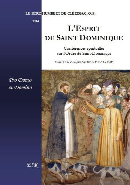 L'ESPRIT DE SAINT DOMINIQUE, Pro Domo et Domino