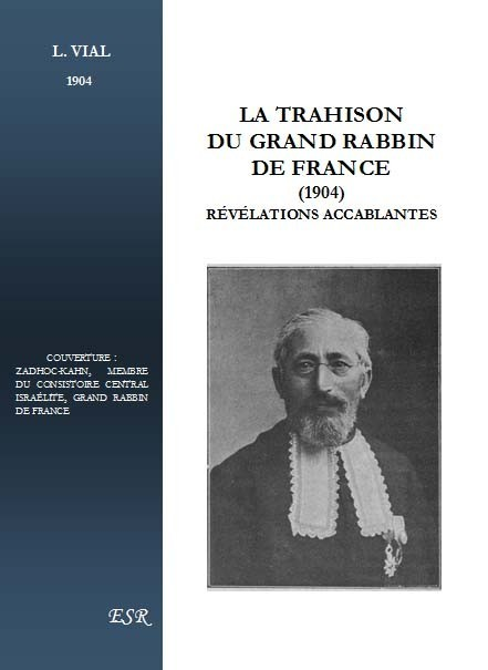 LA TRAHISON DU GRAND RABBIN DE FRANCE, révélations accablantes.