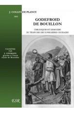 GODEFROID DE BOUILLON, chroniques et légendes du temps des deux premières croisades (1095-1180)