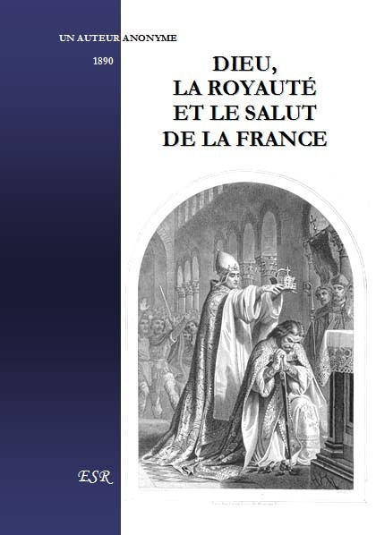 DIEU, LA ROYAUTÉ ET LE SALUT DE LA FRANCE