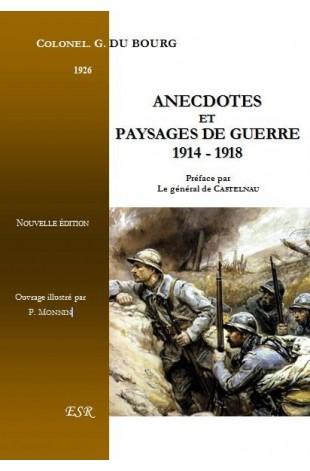 ANECDOTES ET PAYSAGES DE GUERRE 1914 - 1918