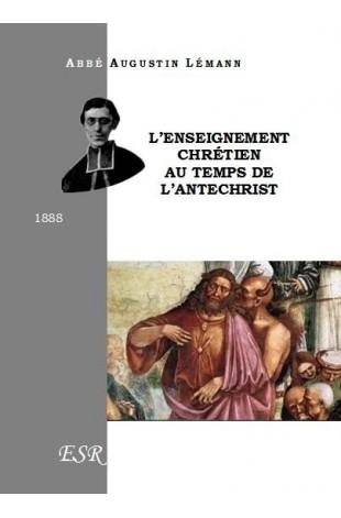 L'ENSEIGNEMENT CHRÉTIEN AU TEMPS DE L'ANTECHRIST