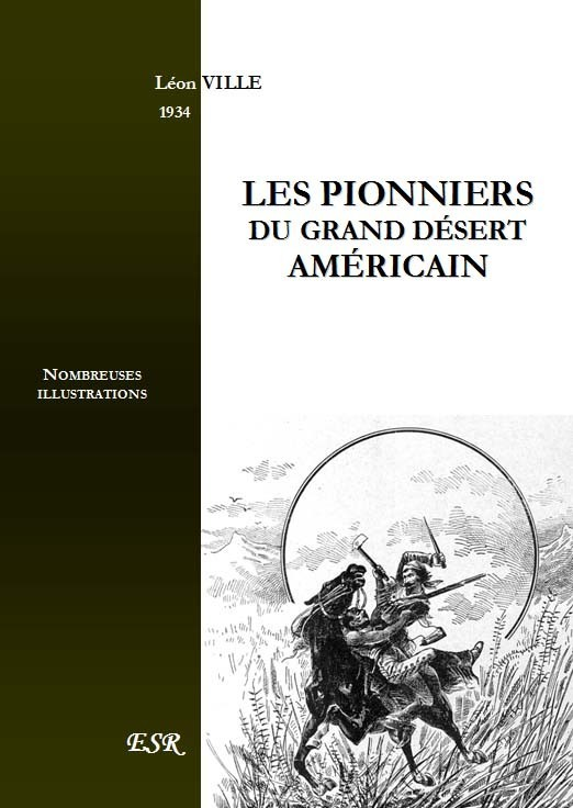 LES PIONNIERS DU GRAND DÉSERT AMÉRICAIN