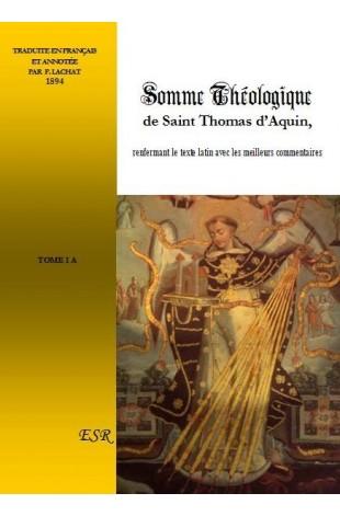 SOMME THEOLOGIQUE DE SAINT THOMAS D'AQUIN, texte latin et français avec les meilleurs commentaires.