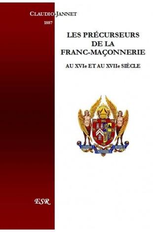 LES PRÉCURSEURS DE LA FRANC-MAÇONNERIE AU XVIe ET AU XVIIe SIÈCLE