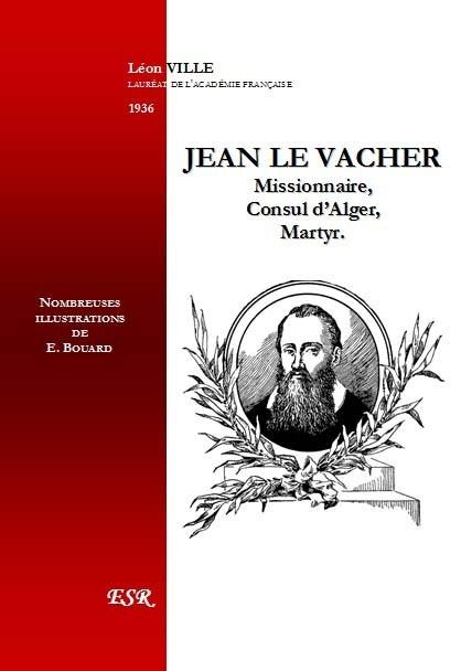 JEAN LE VACHER, missionnaire, consul et martyr